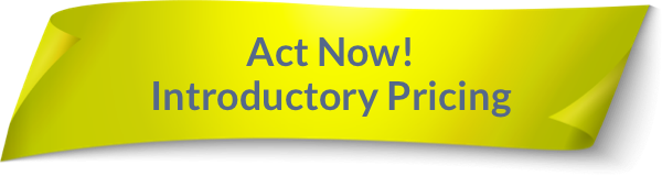 Act Now! Introductory Pricing